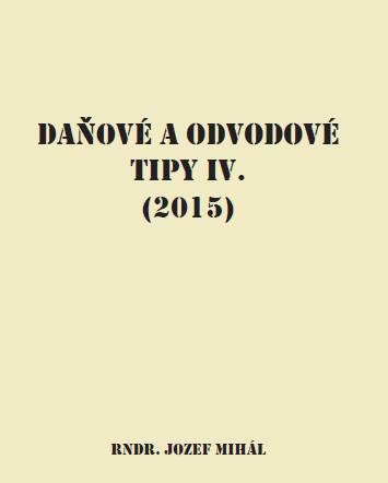 Daňové a odvodové tipy IV. (2015)